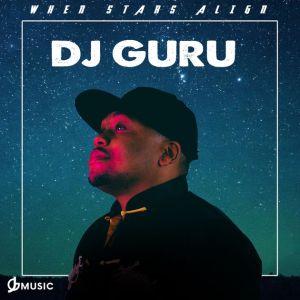 DJ Guru - When Stars Align (Album). latest house music, deep house tracks, house music download, download afro house mp3, south african deep house, afro beat, afro music, latest south african house