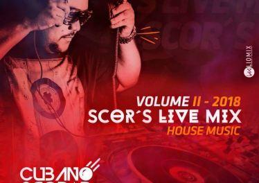 Dj Cubano Scobar - Scor's Live Mix Vol. II