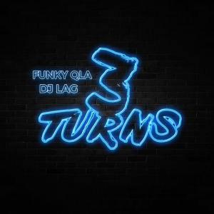 DJ Lag & Funky QLA - 3 Turns. gqom tracks, gqommusic download, club music, afro house music, mp3 download gqom music, gqom music 2018, new gqom songs, south africa gqom music