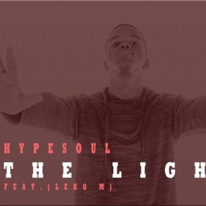Hypesoul - The Light (feat. Leko M). Download afro house mp3, afro house music 2018, new south africa afro house