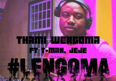 Thami Wengoma - Lengoma (feat. Tman & Dj Jeje)