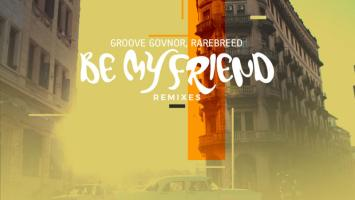 Groove Govnor & Rarebreed - Be My Friend (Gabbana Remix)