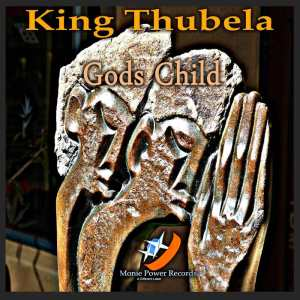 King Thubela - Gods Child. afro house music, afro deep house, tribal house music, mzansi house music downloads, south african afro house, best house music, african house music