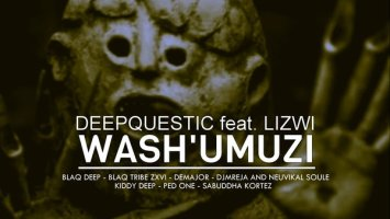 DeepQuestic - Wash'umuzi (DJMreja & Neuvikal Soule Odyssey Dub). latest house music, deep house tracks, house music download, latest south african house, new house music 2018, best house music 2018, latest house music tracks, dance music, latest sa house music, afro house music, afro deep house