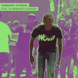 Dominowe - Uk'gruva (feat. Amanda & Tk DaMagnet). Download gqom songs, new gqom music, mp3 gqom, south africa gqom music