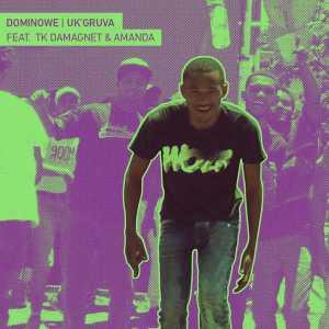 Dominowe - Uk'gruva (feat. Amanda & Tk DaMagnet). Download gqom songs, new gqom music, mp3 gqom, south africa gqom music