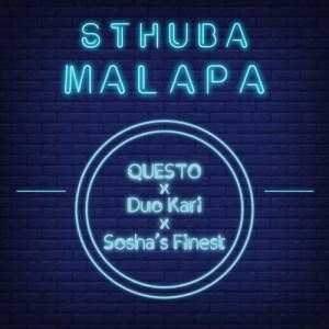 Dj Questo, Duo Kari & Sosha's Finest - Sthuba Malapa. Latest gqom music, gqom tracks, gqom music download, club music, afro house music, mp3 download gqom music, gqom music 2018, new gqom songs, south africa gqom music.