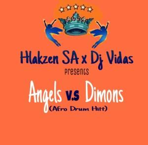 Hlakzen & DjVidas - Angels VS Demons (Afro Mix). Afro house music, new afro house 2018, afro house datafilehost, mp3 house music, sa house songs