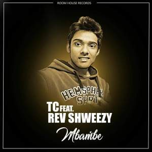 TC feat. Rev Shweezy - Mbambe