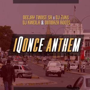 Deejay Twiist SA, Kweila, Zuks & Dimbaza Roots - IQonce Anthem. gqom music download, club music, afro house music, mp3 download gqom music, gqom music 2018, new gqom songs, south africa gqom music.