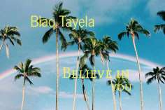 Blaq Tayela - Believe In You