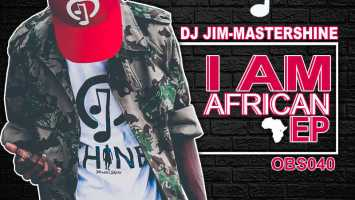 Dj Jim Mastershine - I Am African EP