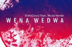 XtetiQsoul - Wena Wedwa (feat. Musa Yende)