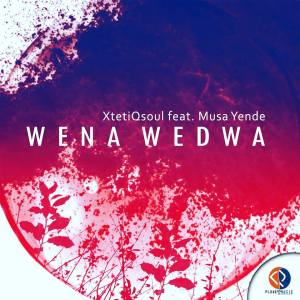XtetiQsoul - Wena Wedwa (feat. Musa Yende). new afro house music, south african afro house 2018, download afro deep house