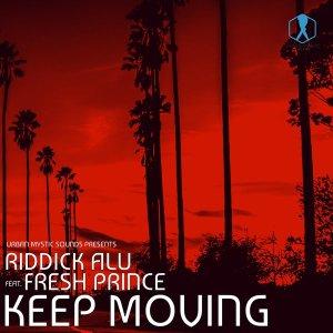 Riddick Alu feat. Fresh Prince - Keep Moving