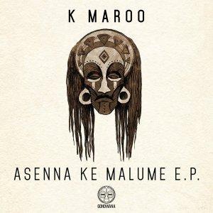 K Maroo - Asenna Ke Malume (Original Mix)