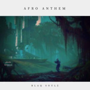 BlaQ Soulz - Afro Anthems