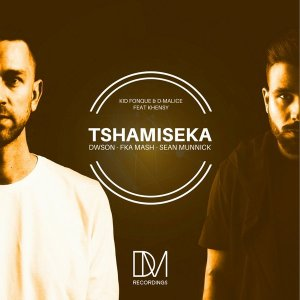 Kid Fonque & D-Malice feat. Khensy - Tshamiseka (Fka Mash Re-Glitch)