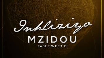 Mzidou - Inhliziyo (feat. Sweet B) - mzansi house music downloads, south african deep house, latest south african house