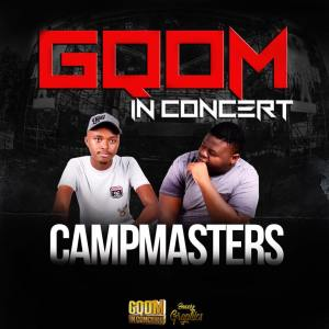 Campmasters - GqomInConcert. mp3 download gqom music, gqom music 2018, new gqom songs, south africa gqom music.