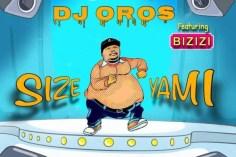 DJ Oros - Size Yami (feat. Bizizi)