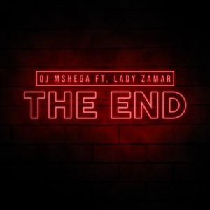 Dj Mshega - The End (feat. Lady Zamar). download afro house music, new afro house 2018, latest south africa afro deep house music, afrohouseking house songs.