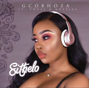 Dj Sithelo - Ngcobhoza (feat. Koppies & Thuli).  mp3 download gqom music, gqom music 2018, new gqom songs, south africa gqom music.