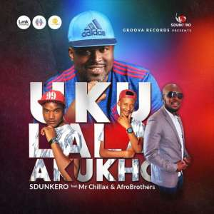 DjSdunkero - Ukulala Akukho (feat. Mr Chillax & Afro Brotherz) 1 tegory%