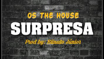 Os The House - Surpresa