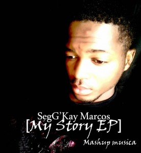 SegG'Kay Marcos - My Story EP