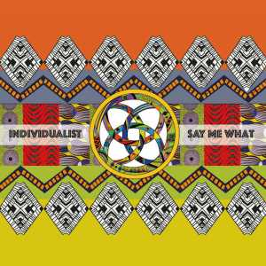 Individualist - Say Me What