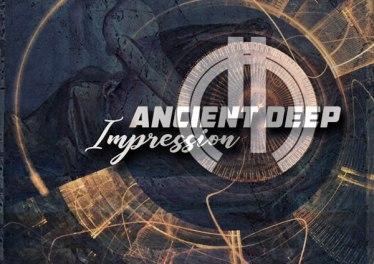 Ancient Deep - Impression