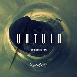 ReignChild - Untold - new afro deep house, afrotech house, afro house 2018, new afro house music, south african house music