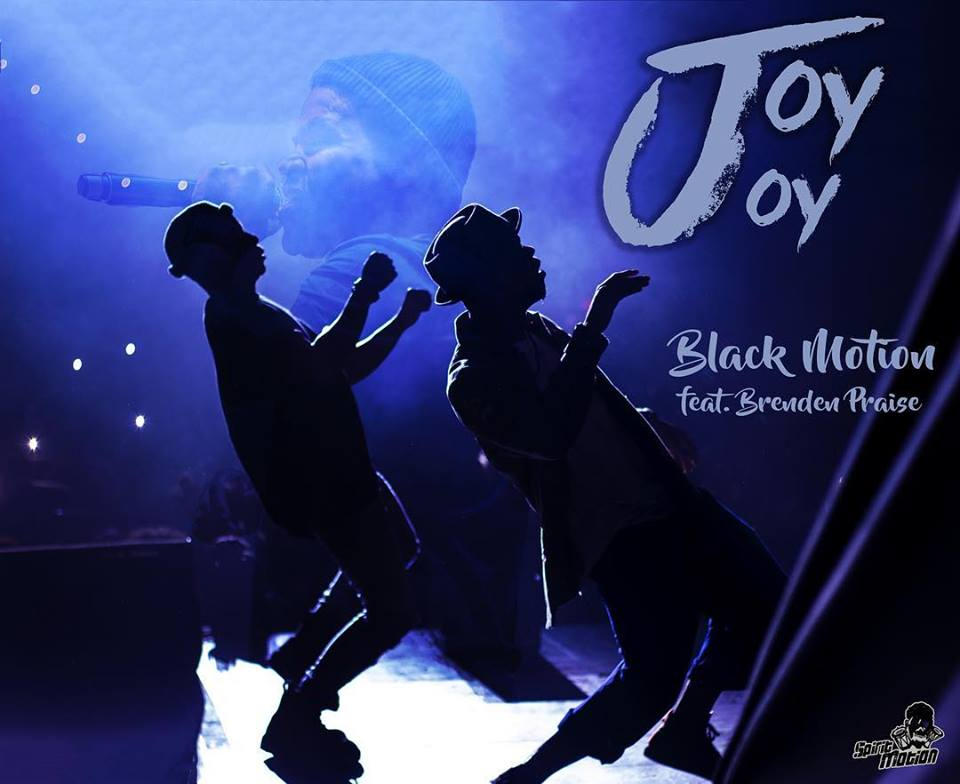 Black Motion - Joy Joy (feat. Brenden Praise)