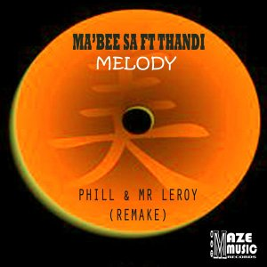 Ma'Bee feat. Thandi - Melody (Phill & Mr Leroy Remix)