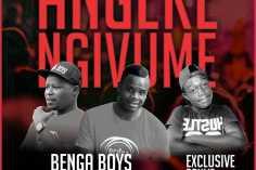 Benga Boys - Angeke Ngivume (feat. Exclusive Drumz)