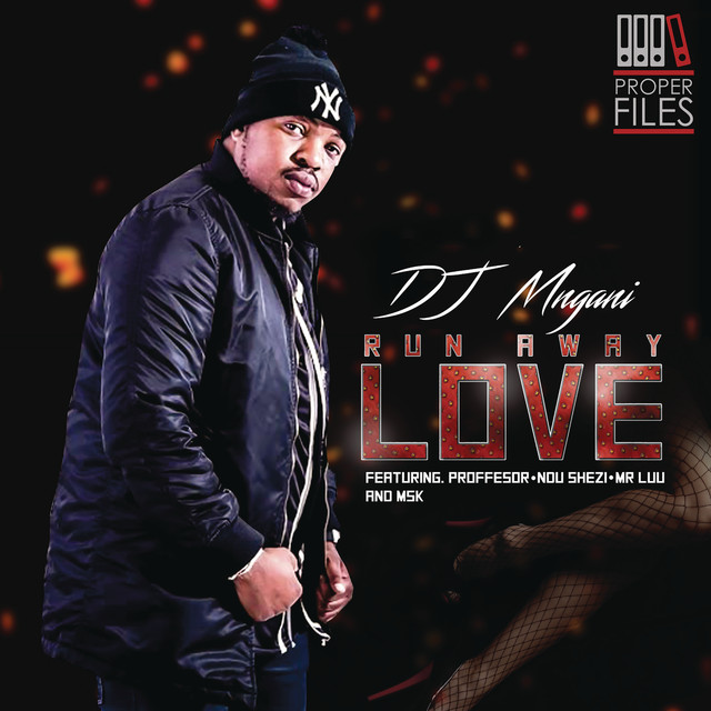 DJ Mngani - Run Away Love (feat. Professor, Ndu Shezi & Mr. Luu & MSK)