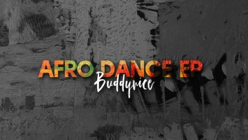 Buddynice - Afro Dance EP, new afro house music, latest afro house 2018, south african house music 2018, download afro house songs, sa afro house