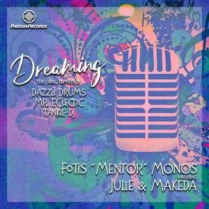 Fotis 'Mentor' Monos, Julie & Makeda - Dreaming (Mr. Eclectic & Tankie-DJ Sa Remix)