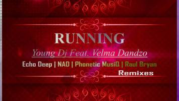 Young Dj & Velma Dandzo - Running (Phonetic MusiQ' s Deeper Mix)
