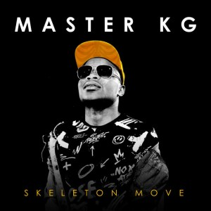 Master KG - Jesu Wa Makatsa (feat. Zanda Zakuza Florah Ritshuri), Master KG - Skeleton Move Album , new afro house music, south africa afro house sounds, afro house 2018, latest sa house music, gqom 2018