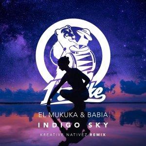 El Mukuka & Babia - Indigo Sky (Kreative Nativez Remix Extended), new deep house music, afro house 2018, download latest deep house music, deep house sounds