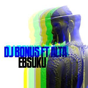 DJ Bonus & Alta - Ebsuku, afro house 2018, sa afro house music, download latest house music 2018