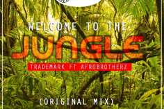 TradeMark feat. Afro Brotherz - Welcome To The Jungle (Original Mix), new afro house 2018, afro house music, download latest south african house music, afro tech house, sa afro house