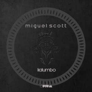 Miguel Scott - Kalumbo (AfroMix), new afro house 2018, house music download, Latest gqom music