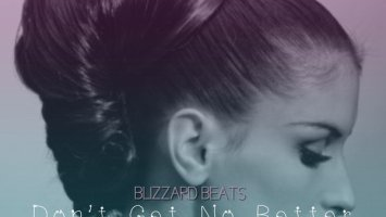 Blizzard Beats - Don't Get No Better Love