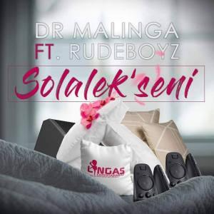 Dr Malinga - Solalek'seni (Ft. Rudeboyz) - gqom tracks, gqom music download, club music, afro house music, mp3 download gqom music, gqom music 2018, new gqom songs, south africa gqom music.