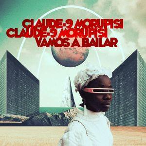 Claude-9 Morupisi - Vamos A Bailar