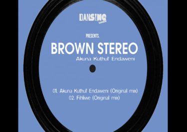 Brown Stereo feat. Sizwe Sigudhla - Akuna Kuthul' Endaweni (Original Mix)