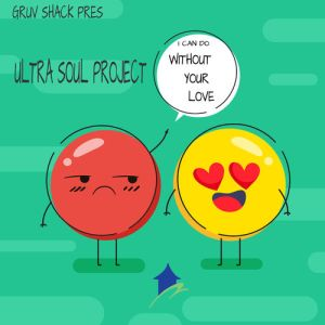Ultra Soul Project - I Can Do Without Your Love, download new south african soulful house music 2018